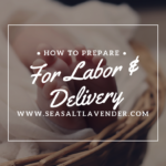 How To Prepare For Labor and Delivery