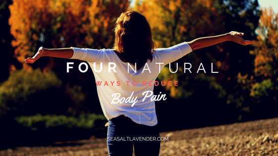 Four Natural Ways To Reduce Body Pain