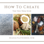 How to Create Your Own Body Scrub
